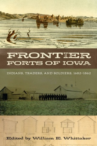 Frontier Forts of Iowa Book Cover